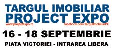 Targul Imobiliar Project Expo - 16-18 Septembrie - Piata Victoriei - Intrarea Libera